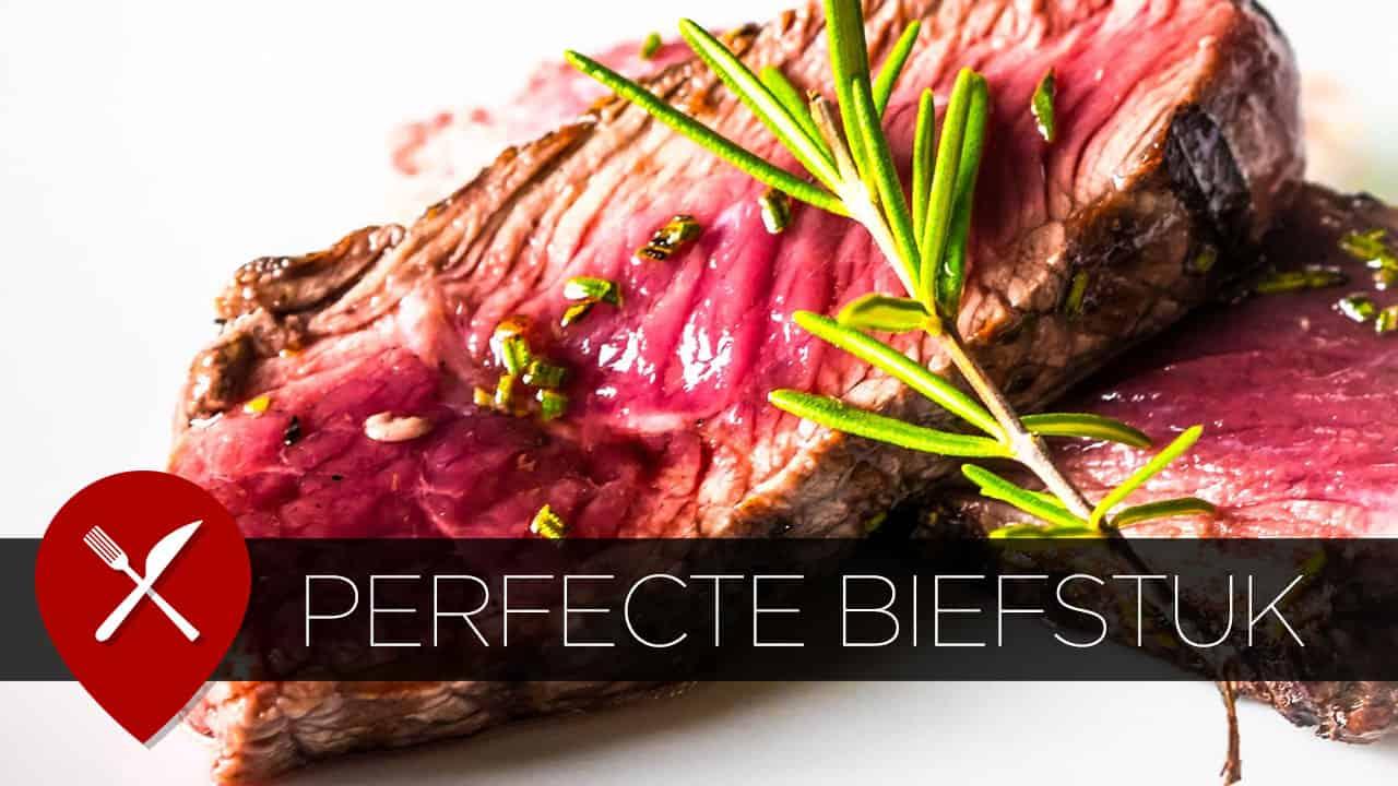 Hoe bak je een perfecte biefstuk?
